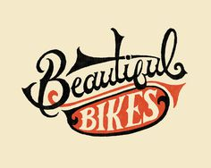 Beautiful Bikes   Mary Kate McDevitt • Hand Lettering and Illustration