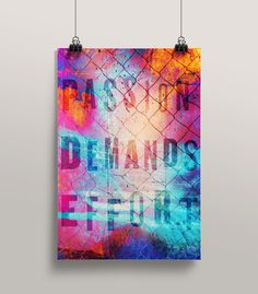 Passion Demands Effort - Mr Miles Johnson #poster #design #art direction #typography #bright #color #passion #vibrant