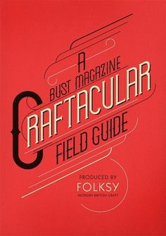 Craftacular Field Guide. Client: Folksy | The Visual Work Of Mike Lemanski #mike #lemanski #typography