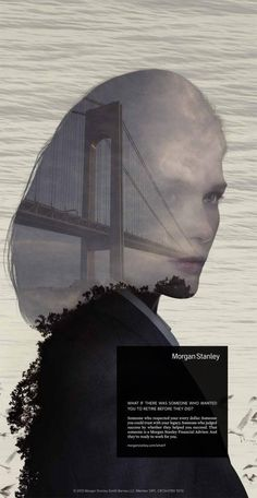 Morgan Stanley: Lady with bridge #woman #exposure #advertising #double #ad #bridge