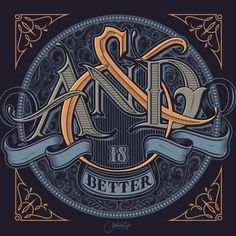 Typeverything.com - And is Better, Martin Schmetzer for Ford. #design #intricate #ampersand #seal #vintage #art #and #better #typography