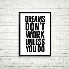 Dreams Don't Work Unless You Do. Printable art print by ILovePrintable™