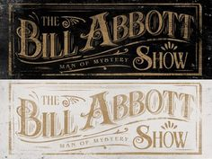 The Bill Abbott Show #vector #retro #logo #brand #magician #grunge #type #toronto #typography