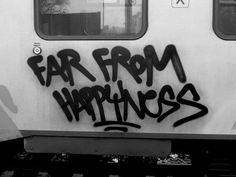 """Far from happyness"" #graffiti #quote #blackandwhite"