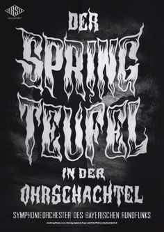 Typeverything.comPoster (4 of 13) from a campaign for the Bavarian Radio Symphony Orchestra by Mirko Borsche. #spring #der #teufel