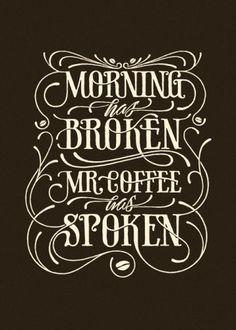 Morning has broken | Coffee made me do it #typography #poster #simon lander