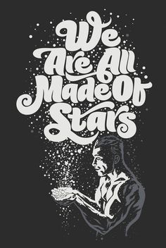 We Are All Made Of Stars by Rusc #lettering #design #digital #t-shirt #art #typography