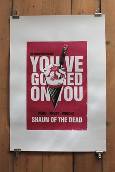websitesarelovely: You've Got Red On You - Shaun of the Dead print #wright #shaun #of #print #screenprint #pegg #the #edgar #simon #poster #dead