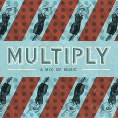 Multiply By Riley Cran - Designers.MX