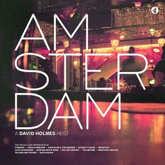 Amsterdam - A David Holmes Heist Mix by Since78 / Brian Gossett #cover #amsterdam #typography