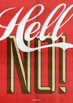 The All Day Everyday Project by Hannes Beer #beer #hannes #lettering #script #hell #no #typography