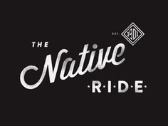Dribbble - The Native Ride by Nick Brue #ride #script #native