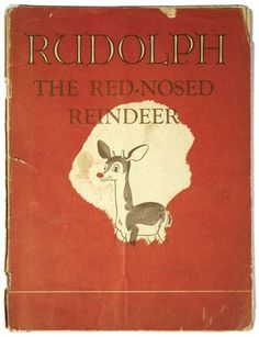 Rudolph the Red-Nosed Reindeer Book.jpg 511×665 pixels #publishing #illustration #vintage #book
