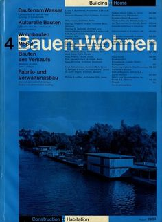 Bauen+Wohnen: Volume 03, Issue 04 | Flickr - Photo Sharing! #swiss #design #graphic #cover #grid #bauen+wohren #magazine #typography