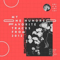 My One Hundred Favorite Tracks From 2012 on Behance #poster #contemporary