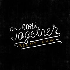Come Together - Lettering by Koning