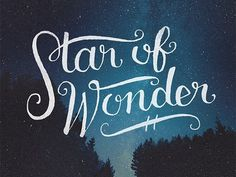 Star of Wonder #typography