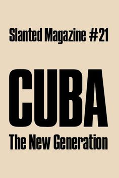Slanted #21: CUBA – The New Generation | Slanted