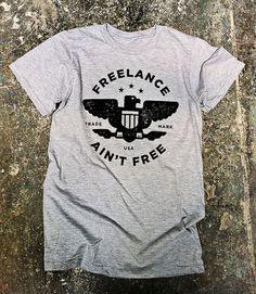 Freelance Ain't Free Mikey Burton / Designy Illustration #screen #print #shirts #freelance