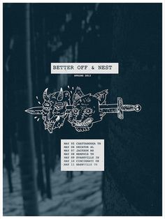 Better Off & Nest • Spring 2013 #design #illustration #poster #show #tour
