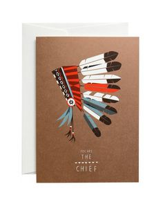 you are the chief greeting card #urbanic paper #greeting card