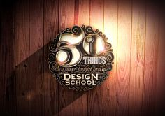 '50 Things They Never Taught You At Design School' on Behance #type #3d