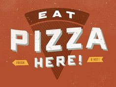 Dribbble - Eat Pizza Here! by Sean Costik #logo #signage #eat #pizza