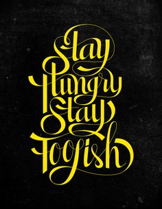 Type Works 2 #steve #lettering #script #huynh #jobs #quotes #viet #stay #hungry #typography