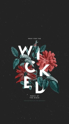 PRAY FOR THE WICKED FLORAL PHOTO BACKGROUNDS