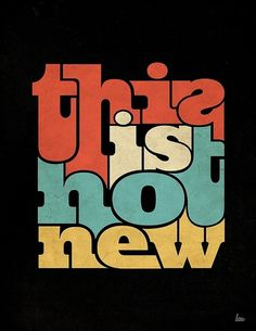 Typeverything.com- This Is Not New by L.e.e. #type #poster
