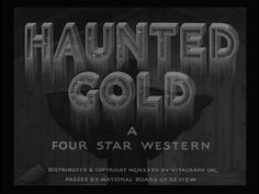 FFFFOUND! | hauntedgold1932dvd.jpg 640 × 480 pixels #old #movie #credits