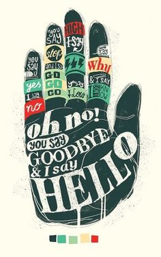 All sizes | HelloGoodbye | Flickr - Photo Sharing! #beatles #lettering #art #hand #typography
