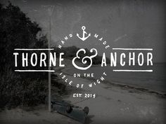 Thorne & Anchor #logo #lettering #typography