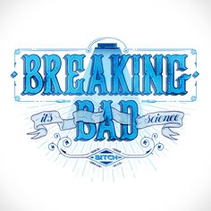 Breaking Bad · Dream Blue on Behance #walter #white #typography #heisenberg #breakingbad #blue #science #bitch