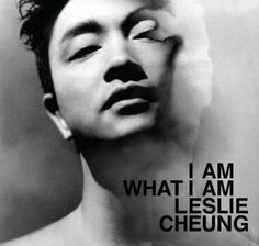 i am what i am leslie cheung