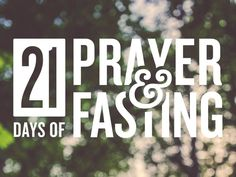 21 Days of Prayer and Fasting #fasting #prayer #typography