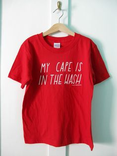 My Cape is in the Wash Adult AND Kids T-Shirt #sally #2012 #of #the #ex #foundation #joy #beerworth