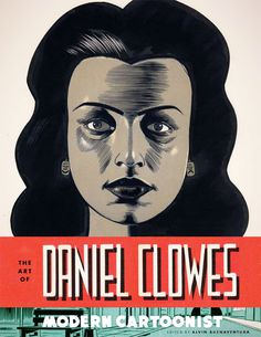 The Art of Daniel Clowes: Modern Cartoonist #illustration #cartoon #graphic novel #daniel clowes