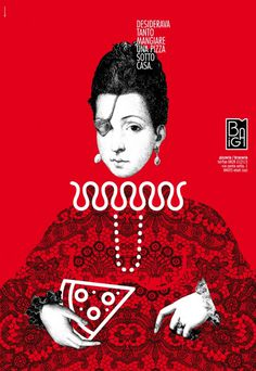 """Poster design for the opening of """"pizzeria biga"""" in eboli. we decided to use the famous Ana De Mendoza, princess of eboli, because the pizze"""