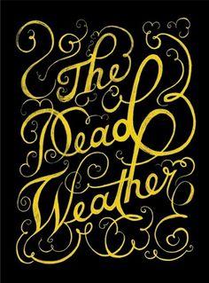 We Love Typography #dead #weather