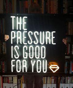 http://welcomeback.tumblr.com/post/23110286648 #sign #motivation #pressure #light #neon