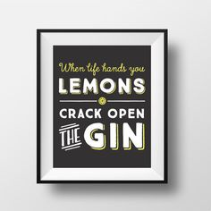 Printable 8'' x 10'' print - When life hands you Lemons Crack open the GIn - Printable Art - Digital Download - Funny Wall Art - love print #lemons #alcohol #gin #etsy #funny #typography