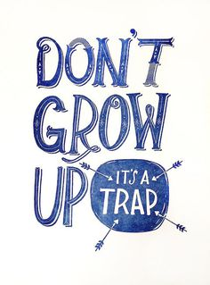 don\'t grow up letterpress print by Hello!