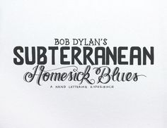 """Subterranean Homesick Blues"" typography project by Leandro Senna #lettering #ink #handmade #pencil #paper #typography"