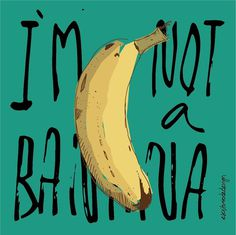 RAWZ #banana #humour #quote #fruit #yellow #food #illustration #typography