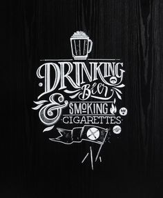 Drinking Beer and Smoking Cigarettes on Behance #cool #beer #lettering #white #smoke #drinking #drink #black #cigarettes #behance #and #typography