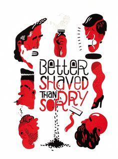 Better shaved than sorry - Joshua Threat #print #silkscreen #screenprint #poster