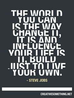The world Steve Jobs quote #inspiration #font #text #steve #quote #creativity #jobs #quotes #typography