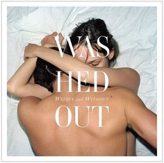Washed+Out-cover.jpg 900×898 bildepunkter #within #out #washed #without #and