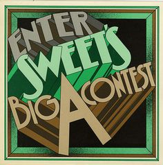 Enter Sweet's Big A Contest #lettering #70s #fella #ed #deco #type